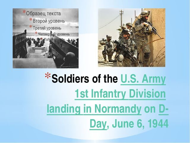 Soldiers of the U.S. Army 1st Infantry Division landing in Normandy on D-Day,...