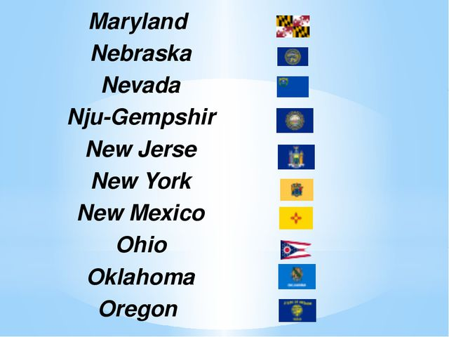 Maryland Nebraska Nevada Nju-Gempshir NewJerse New York New Mexico Ohio Oklah...