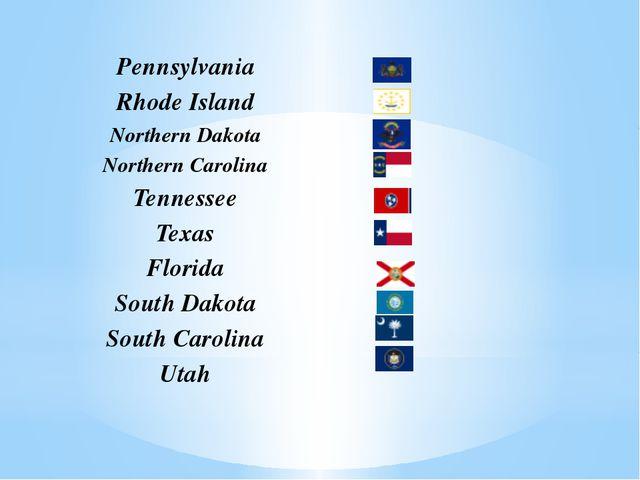 Pennsylvania Rhode Island Northern Dakota Northern Carolina Tennessee Texas...