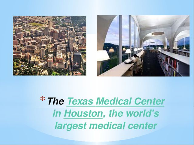 The Texas Medical Center in Houston, the world's largest medical center
