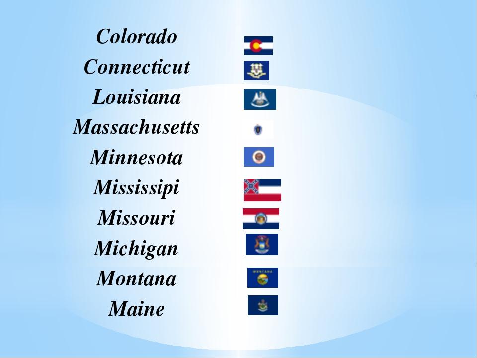 Colorado Connecticut Louisiana Massachusetts Minnesota Mississipi Missouri Mi...