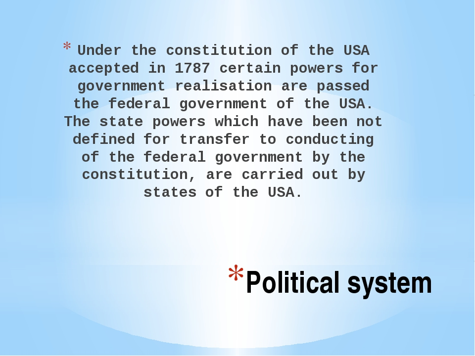 Political system Under the constitution of the USA accepted in 1787 certain p...