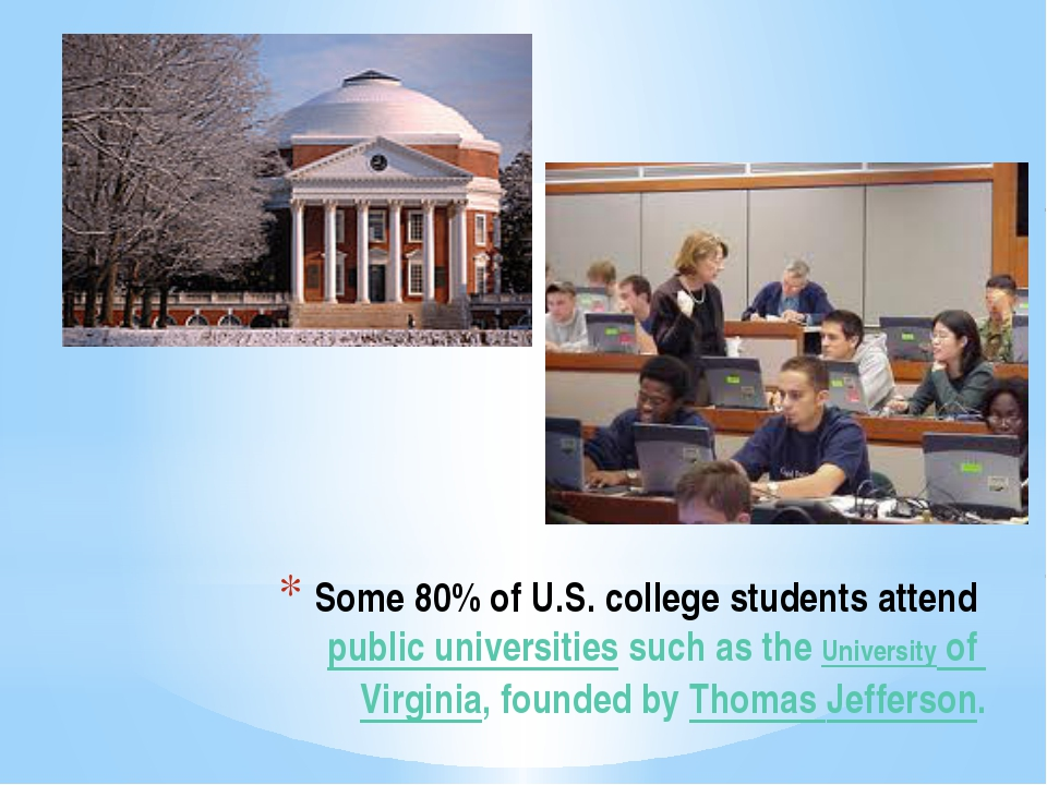 Some 80% of U.S. college students attend public universities such as the Univ...