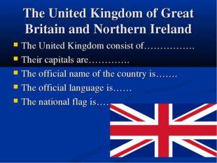 The United Kingdom of Great Britain and Northern Ireland The United Kingdom c