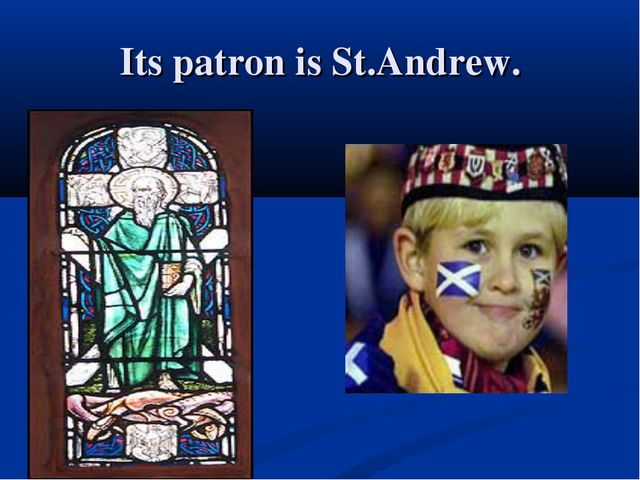 Its patron is St.Andrew.