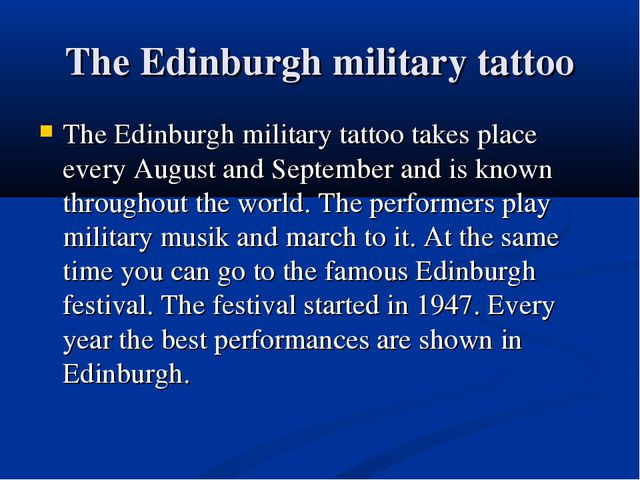 The Edinburgh military tattoo The Edinburgh military tattoo takes place every...