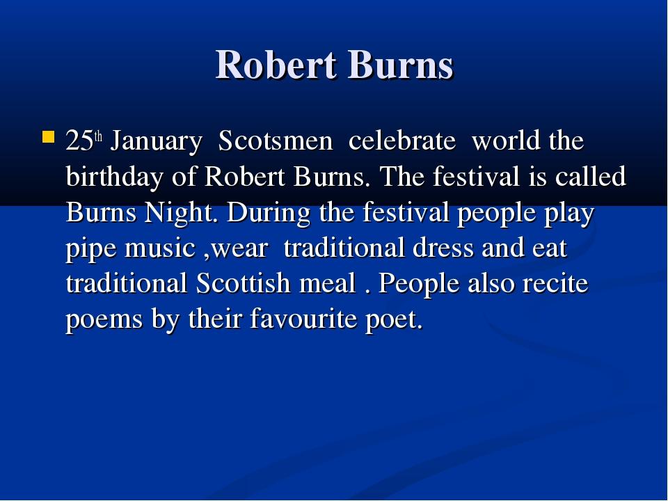 Robert Burns 25th January Scotsmen celebrate world the birthday of Robert Bur...