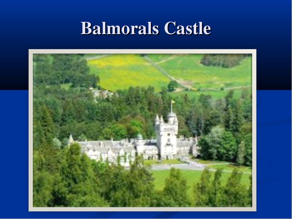 Balmorals Castle