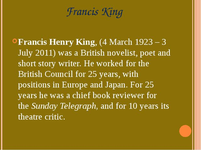 Francis King Francis Henry King, (4 March 1923 – 3 July 2011) was a British n...