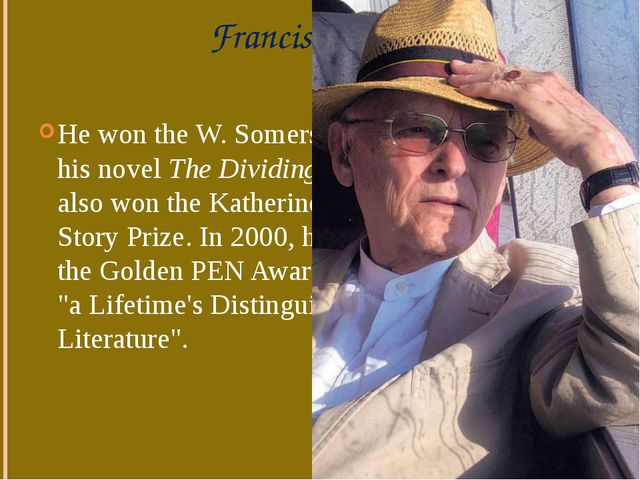 Francis King He won theW. Somerset MaughamPrize for his novelThe Dividing...