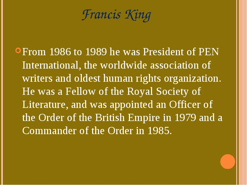 Francis King From 1986 to 1989 he was President ofPEN International, the wor...