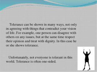 Tolerance can be shown in many ways, not only in agreeing with things that c