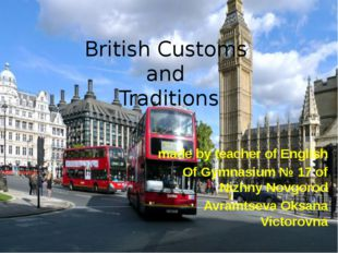 British Customs and Traditions made by teacher of English Of Gymnasium № 17 o
