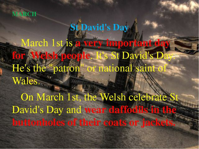 MARCH St David's Day 		March 1st is a very important day for Welsh people. It...