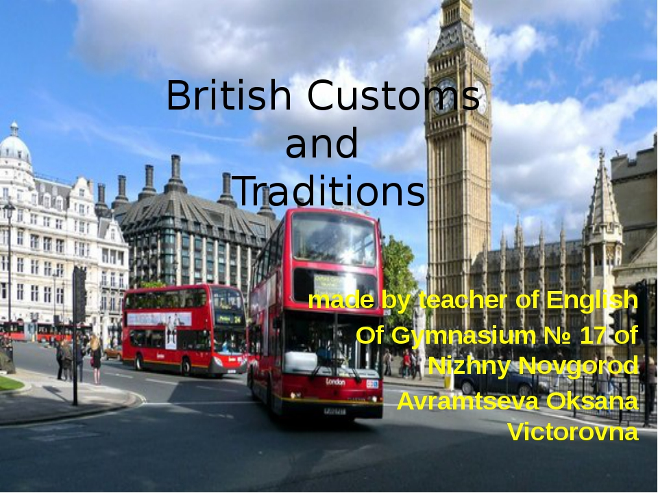 British Customs and Traditions made by teacher of English Of Gymnasium № 17 o...