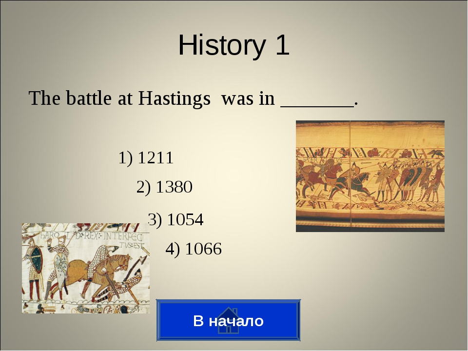 History 1 The battle at Hastings was in _______. 1) 1211 2) 1380 3) 1054 4) 1...