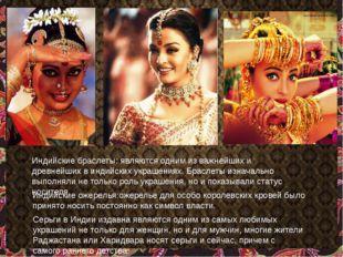 Индийские браслеты: являются одним из важнейших и древнейших в индийских укра