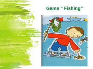 """Game """" Fishing"""""""