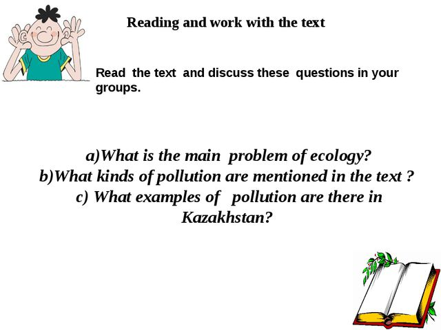 Reading and work with the text Read the text and discuss these questions in...