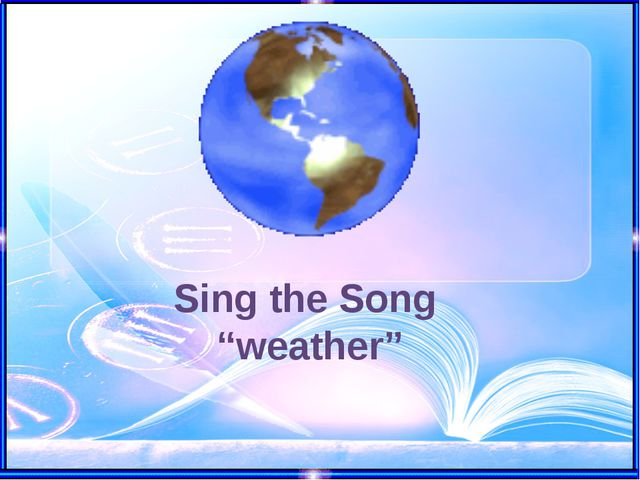 "Sing the Song ""weather"""