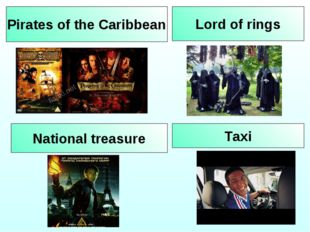 Pirates of the Caribbean Lord of rings Taxi National treasure