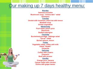 "Our making up 7 days healthy menu: Monday Oatmeal smoothie Mushroom soup, ""Ar"