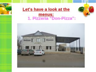 "Let's have a look at the menus: 1. Pizzeria ""Don-Pizza"":"