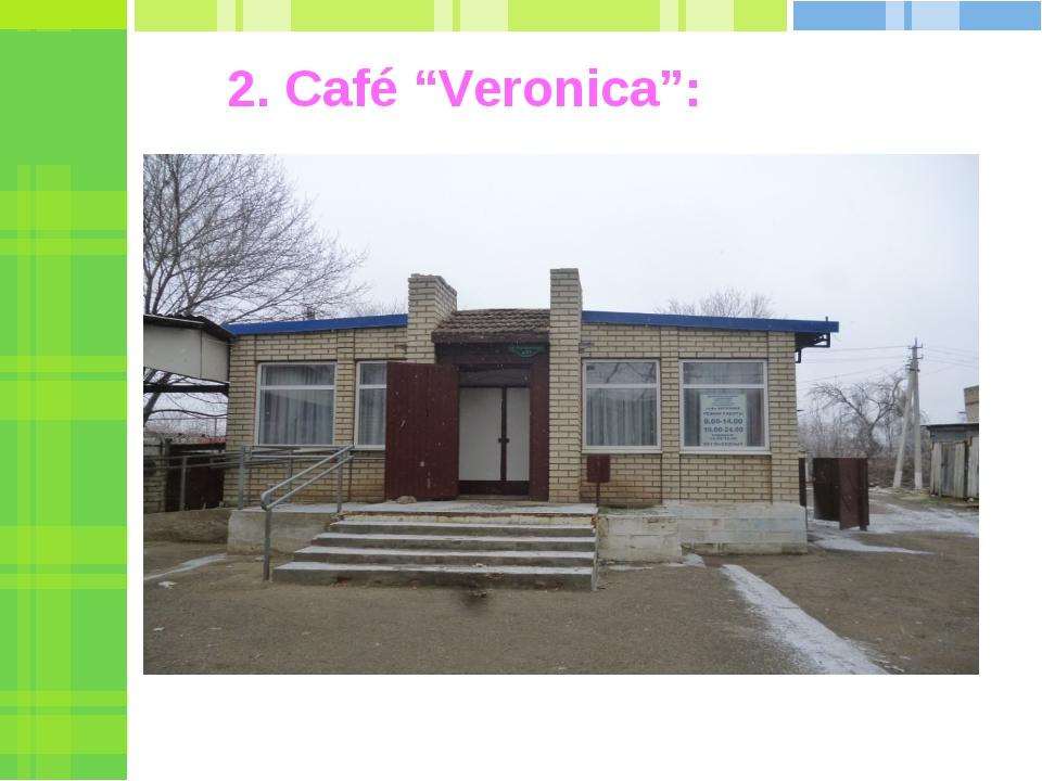 """2. Café """"Veronica"""":"""