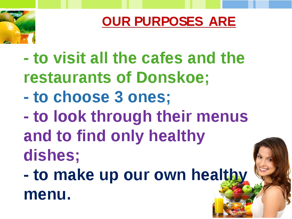 OUR PURPOSES ARE - to visit all the cafes and the restaurants of Donskoe; - t...