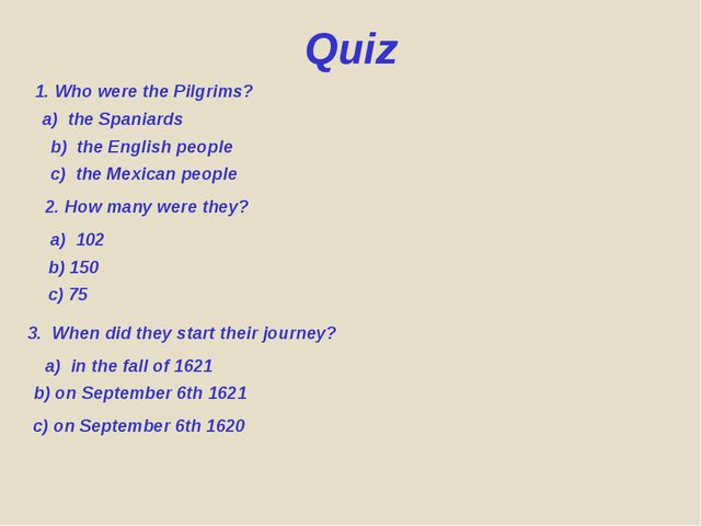 1. Who were the Pilgrims? a) the Spaniards b) the English people c) the Mexic...