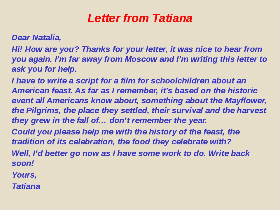 Letter from Tatiana Dear Natalia, Hi! How are you? Thanks for your letter, it...