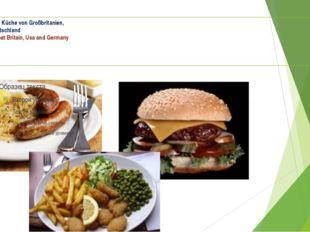 Thema: Die nationale Küche von Großbritanien, USA und Deutschland National fo