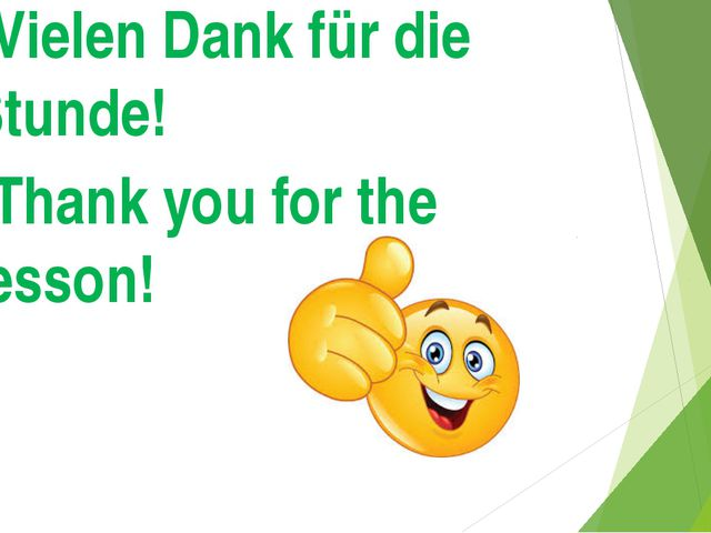 Vielen Dank für die Stunde! Thank you for the lesson!