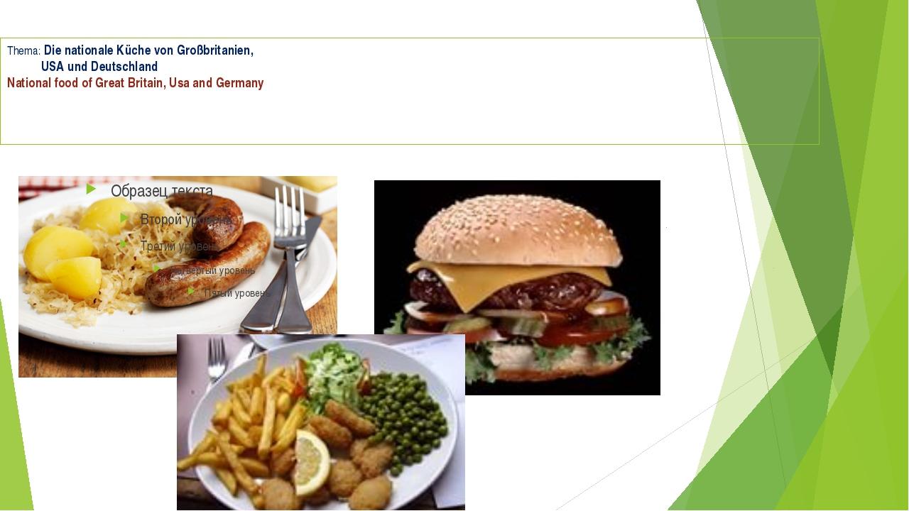 Thema: Die nationale Küche von Großbritanien, USA und Deutschland National fo...
