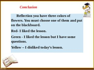Conclusion Reflection you have three colors of flowers. You must choose one o
