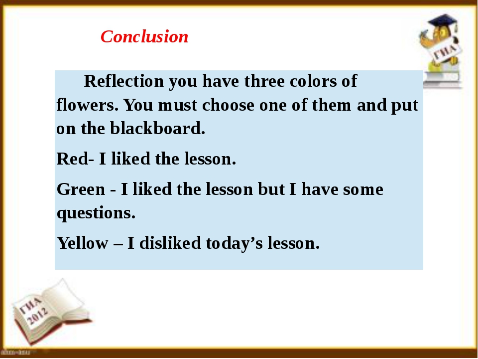 Conclusion Reflection you have three colors of flowers. You must choose one o...