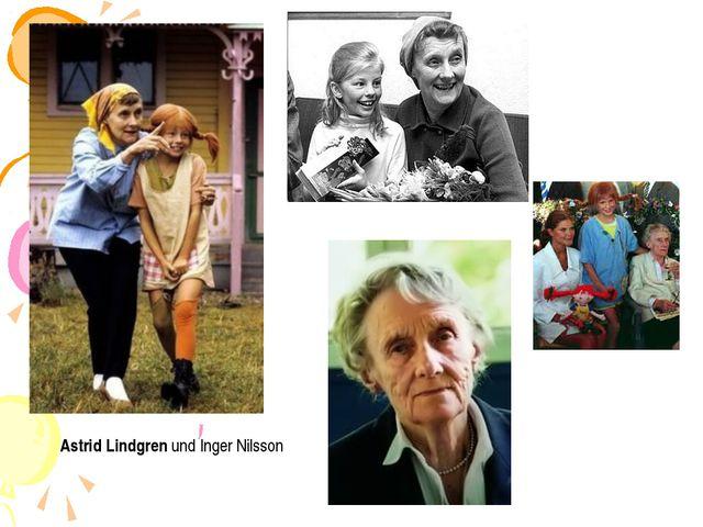 Astrid Lindgren und Inger Nilsson