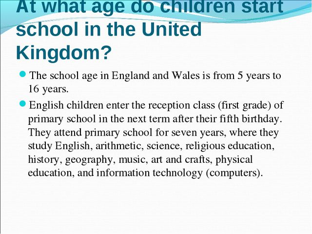 The school age in England and Wales is from 5 years to 16 years. The school...