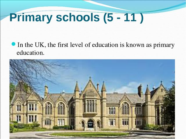 In the UK, the first level of education is known as primary education. In th...