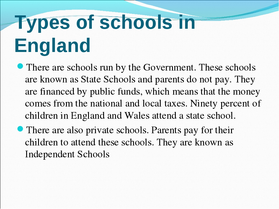 There are schools run by the Government. These schools are known as State Sch...