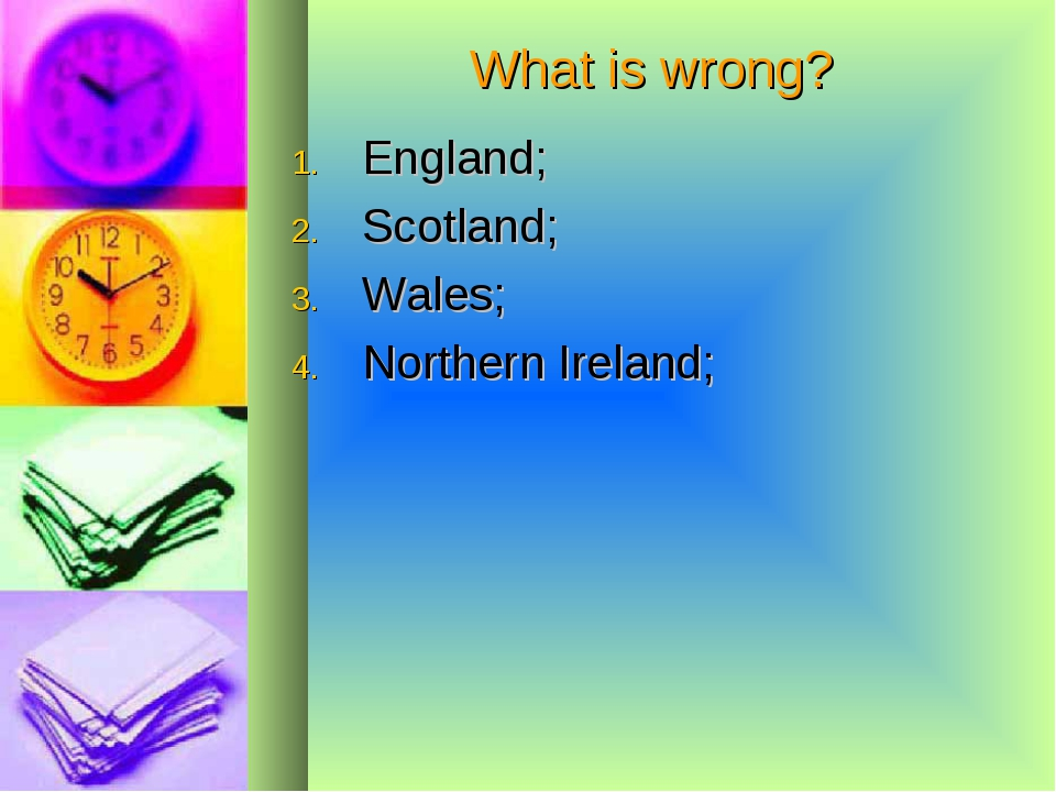What is wrong? England; Scotland; Wales; Northern Ireland;
