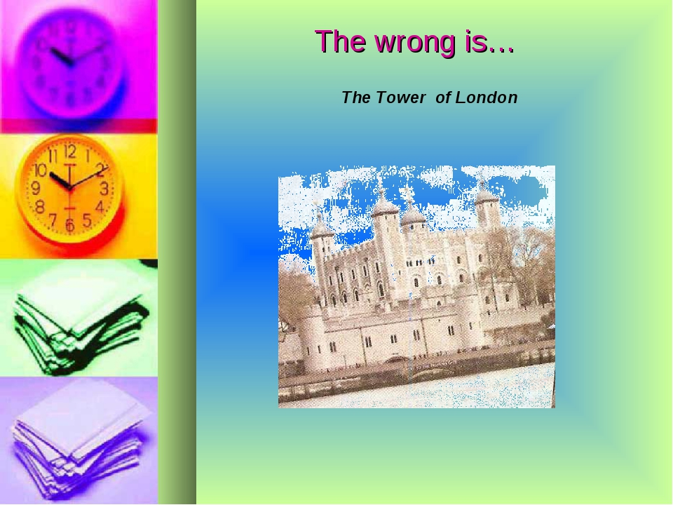 The wrong is… The Tower of London