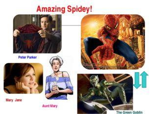 ФифAmazing Spidey! Aunt Mary The Green Goblin Peter Parker Mary Jane