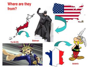 Where are they from? Batman Yu-Gi-Oh Asterix