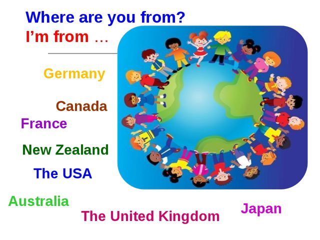 Where are you from? I'm from … The USA France The United Kingdom Australia Ja...
