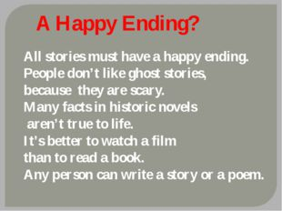 A Happy Ending? All stories must have a happy ending. People don't like ghost
