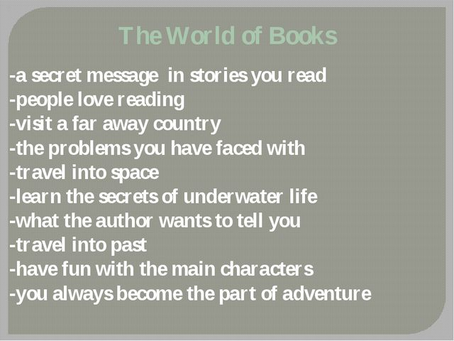 The World of Books -a secret message in stories you read -people love reading...