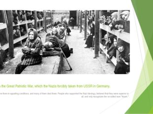 People in the Great Patriotic War, which the Nazis forcibly taken from USSR i