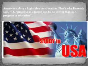 "Americans place a high value on education. That's why Kennedy said, ""Our prog"