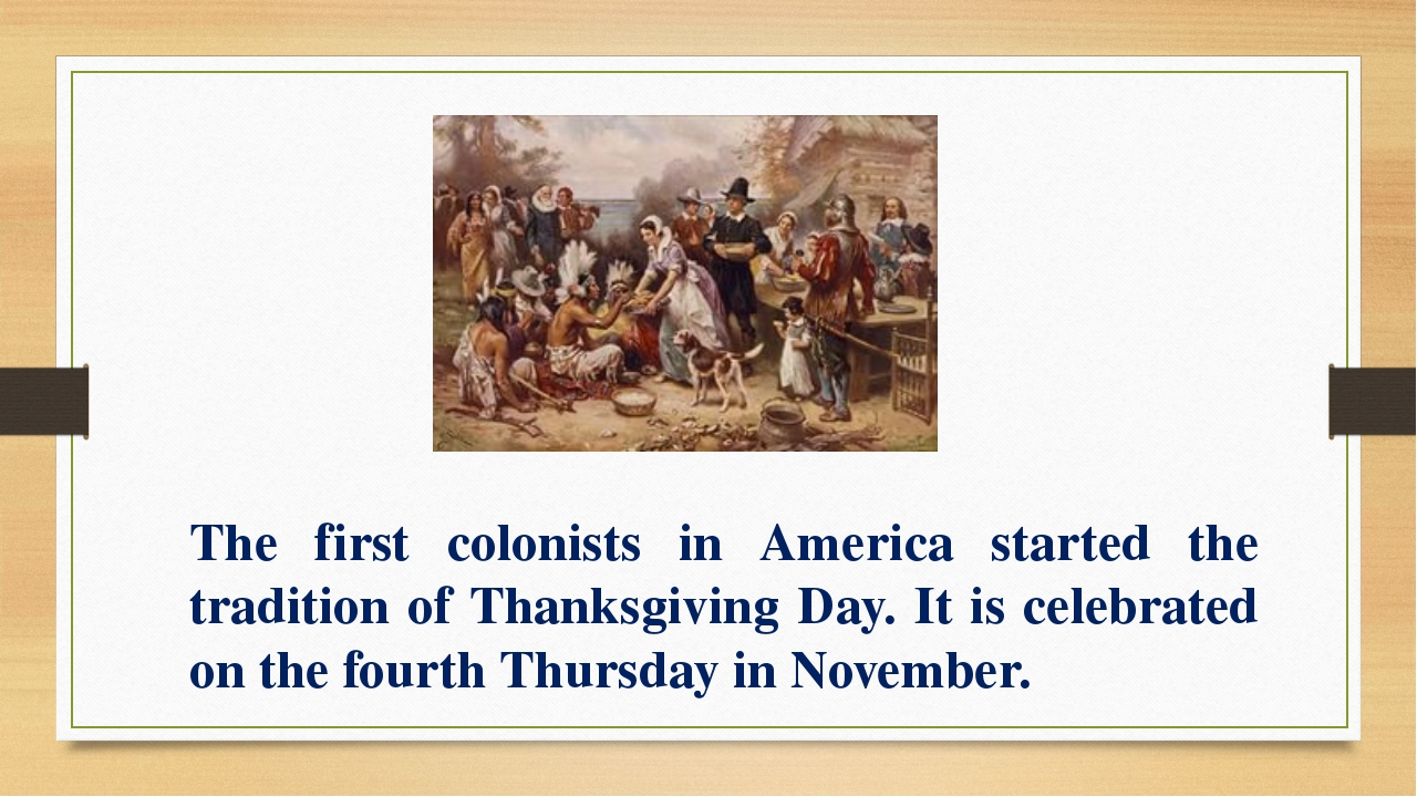 The first colonists in America started the tradition of Thanksgiving Day. It...
